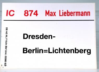 Zuglaufschild IC 874 Max Liebermann: Dresden – Berlin Lichtenberg