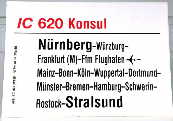 Zuglaufschild IC 620 Konsul: Nürnberg – Stralsund